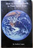 How to Heal the Earth in Your Spare Time, Andrew Lopez, 0911311262