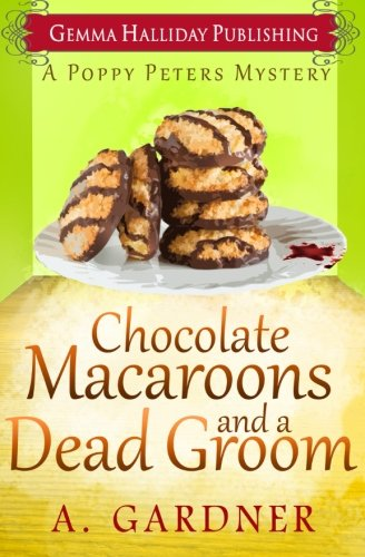 Download Chocolate Macaroons and a Dead Groom (Poppy Peters Mysteries) (Volume 2) PDF