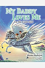 My Daddy Loves Me: I'm His Little Girl Hardcover