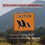 State of Peril: State of Arizona, Book 3   Doug Ball