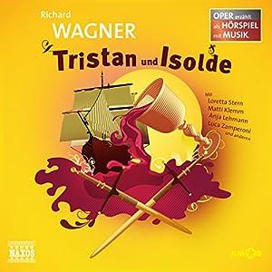 Tristan und Isolde (Oper erzählt als Hörspiel mit Musik) Hörspiel