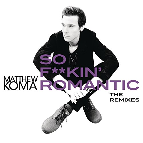 So F**kin' Romantic (The Remix...