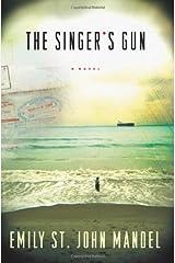 The Singer's Gun by Emily St. John Mandel (2011-04-19) Paperback