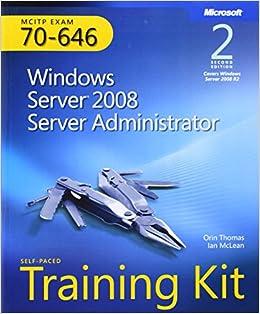 Self-Paced Training Kit (Exam 70-646): Windows Server 2008 Server Administrator