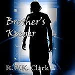 Brother's Keeper | R. W.K. Clark