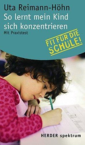 So lernt mein Kind sich konzentrieren: Mit Praxistest (Herder Spektrum)