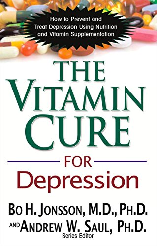 The Vitamin Cure for Depression: How to Prevent and Treat Depression Using Nutrition and Vitamin Supplementation [Bo H. Jonsson] (Tapa Blanda)