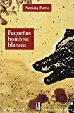 img - for Pequenos Hombres Blancos (La Lengua / the Tongue) (Spanish Edition) book / textbook / text book