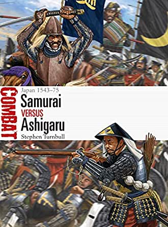 Samurai vs Ashigaru: Japan 1543-75 (Combat Book 45) (English ...