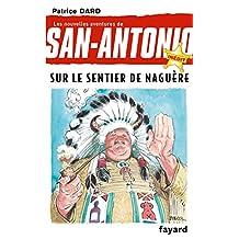 Sur le sentier de naguère : Nouvelles aventures de San Antonio Tome 28 (French Edition)