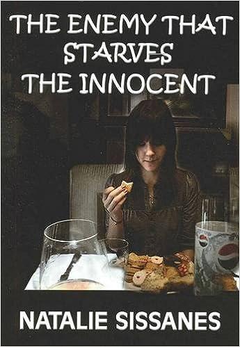 The Enemy That Starves The Innocent por Natalie Sissanes