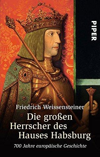 die-grossen-herrscher-des-hauses-habsburg-700-jahre-europische-geschichte
