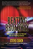 Beating Broadway, Steve Cuden, 148122302X