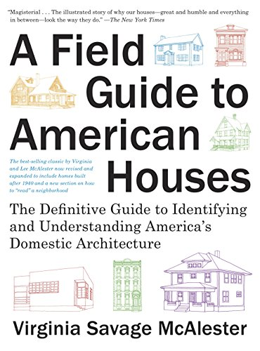 Domestic House (A Field Guide to American Houses (Revised): The Definitive Guide to Identifying and Understanding America's Domestic Architecture)