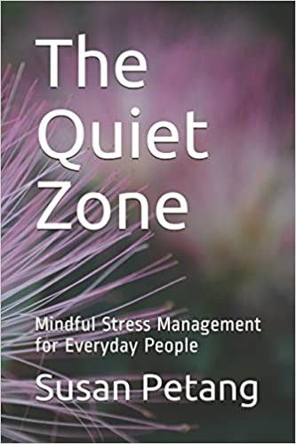 The The Quiet Zone - Mindful Stress Management for Everyday People product recommended by Susan Petang on Improve Her Health.