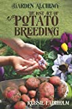 The Lost Art of Potato Breeding (Garden Alchemy)