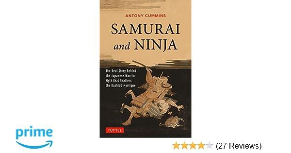 Samurai and Ninja: The Real Story Behind the Japanese ...