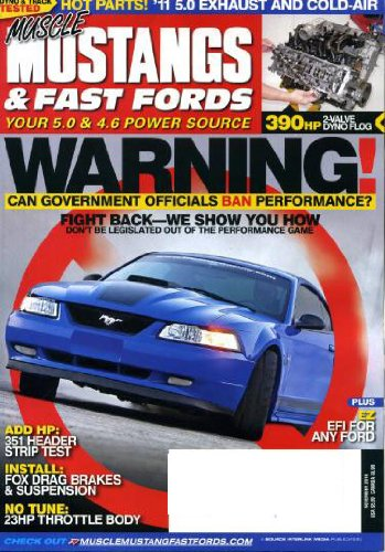 Muscle Mustangs & Fast Fords November 2010 Mustang Mach 1 on Cover, 390HP 2-Valve Dyno Flog, 351 Header Strip Test, Install 351 Header Strip Test, 23HP Throttle Body, EZ EFI for Any Ford