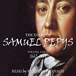 The Diary of Samuel Pepys, Volume 3, 1667-1669