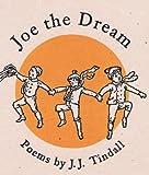 Joe the Dream, Tindall, J. J., 0962462705