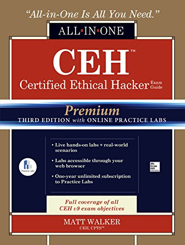 CEH Certified Ethical Hacker All-in-One Exam Guide, Premium Third Edition with Online Practice Labs Access Code Epub