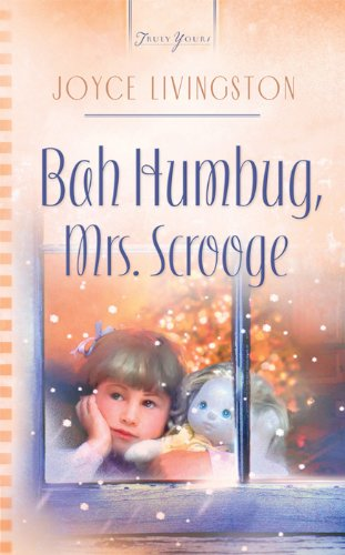 Bah Humbug, Mrs. Scrooge (Truly Yours Digital Editions Book 665) by [Livingston, Joyce]
