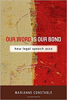 Our Word Is Our Bond: How Legal Speech Acts (The Cultural Lives Of Law) Book Pdf