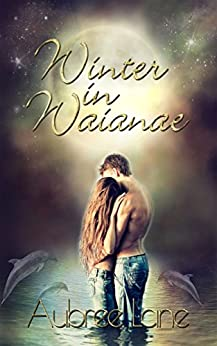 Winter in Waianae (Love in Oahu Book 2) by [Lane, Aubree]