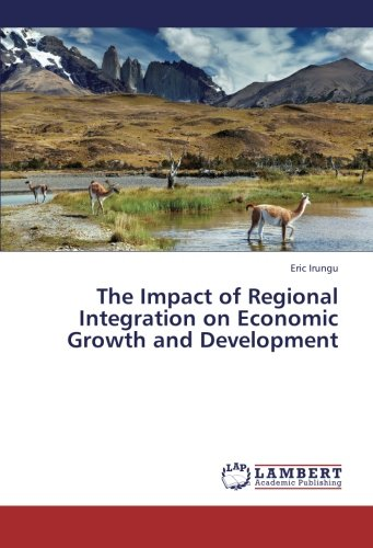 The Impact of Regional Integration on Economic Growth and Development pdf