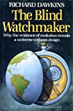 The Blind Watchmaker : Why the Evidence of Evolution Reveals a Universe Without Design, Dawkins, Richard, 0393022161