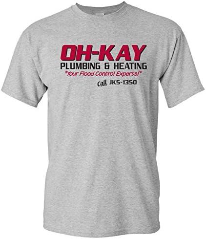 Oh Kay plumbing & heating Funny Christmas film T-shirt