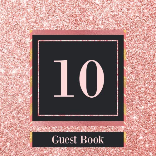 10 Year Wedding Anniversary Party Ideas (10 Guest Book: Rose Gold Guest Book For 10th Birthday / Wedding Anniversary -  Cute Keepsake Memory Book For Party Guests to Leave Signatures, Notes and Wishes in -)