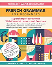 French Grammar for Beginners Textbook + Workbook Included: Supercharge Your French With Essential Lessons and