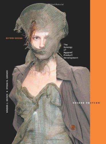 Beyond Design: The Synergy of Apparel Product Development by Sandra J. Keiser (2007-11-15)