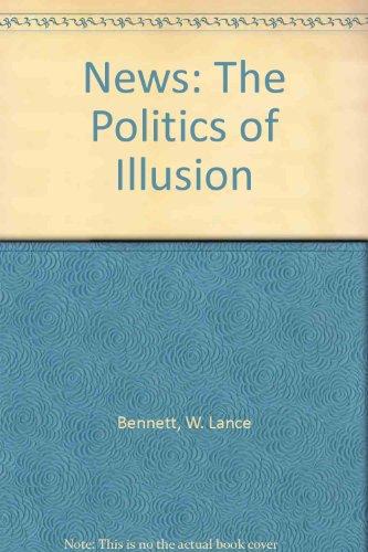 News: The Politics of Illusion
