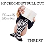 My CEO Didn't Pull Out |  Thrust