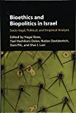 Bioethics and Biopolitics in Israel: Socio-legal, Political, and Empirical Analysis
