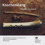 Knochenklang: Klänge aus der Steinzeit (Mitteilungen der Prähistorischen Kommission)