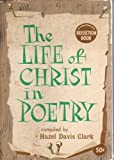 img - for The Life of Christ in Poetry book / textbook / text book