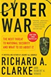 Cyber War: The Next Threat to National Security and What to Do About It, Richard A. Clarke, Robert Knake, 0061962244