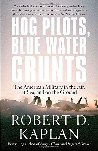 Free Hog Pilots, Blue Water Grunts: The American Military in the Air, at Sea, and on the Ground