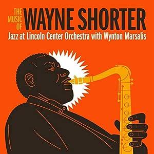 The Music of Wayne Shorter: Jazz At The Lincoln Center Orchestra with Wynton Marsalis, Wayne Shorter: Amazon.es: Música