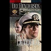 True Devotion: Uncommon Heroes, Book 1 | Dee Henderson