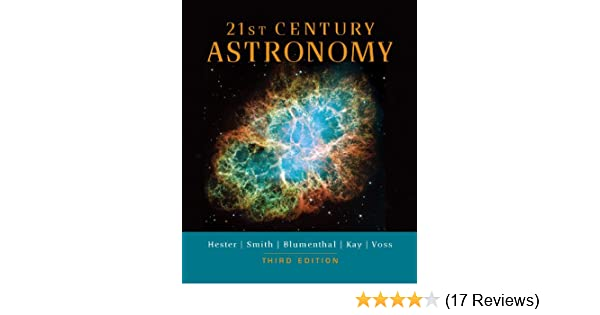 21st century astronomy full third edition jeff hester bradford 21st century astronomy full third edition jeff hester bradford smith george blumenthal laura kay howard voss 9780393931983 amazon books fandeluxe Image collections
