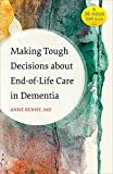 Making Tough Decisions about End-of-Life Care in Dementia (A 36-Hour Day Book)