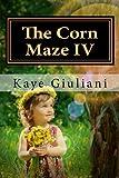 The Corn Maze IV (Volume 4)