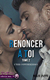 Renoncer à toi: The CoWorker tome 2