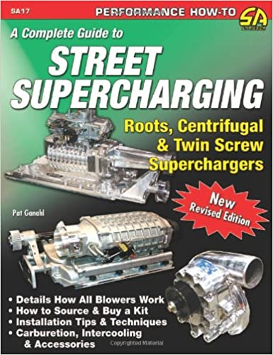 Street Supercharging: Roots, Centrifugal & Twin Screw