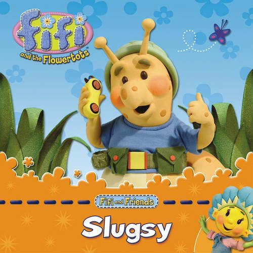 Slugsy (Fifi and the Flowertots)