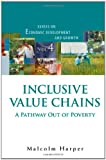 Inclusive Value Chains, Malcolm Harper, 981429389X